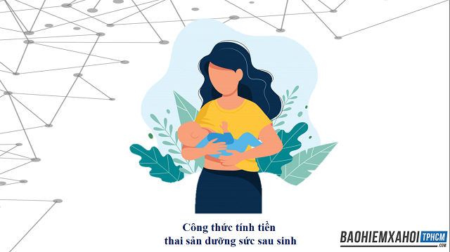Công thức tính tiền thai sản dưỡng sức sau sinh