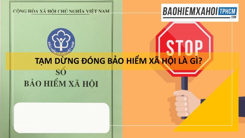 Quy định tạm dừng đóng BHXH