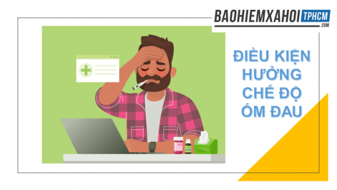 Tổng quan chế độ ốm đau - điều kiện hưởng
