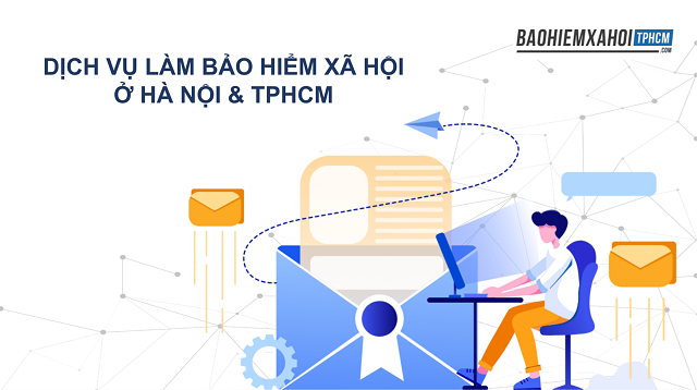 Dịch vụ làm Bảo hiểm xã hội ở Hà Nội & TPHCM.
