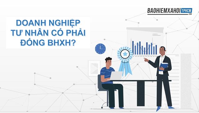 Doanh nghiệp tư nhân có phải đóng BHXH?